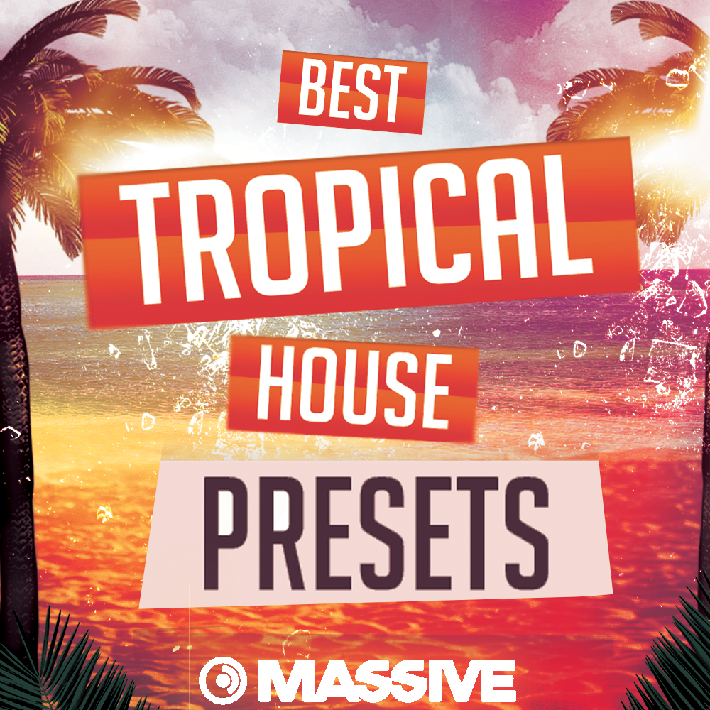 Best Tropical House Presets | Synthmob